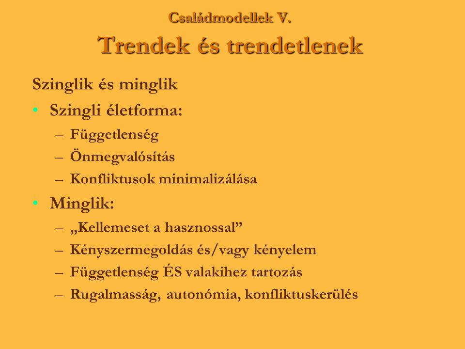 Családmodellek V. Trendek és trendetlenek