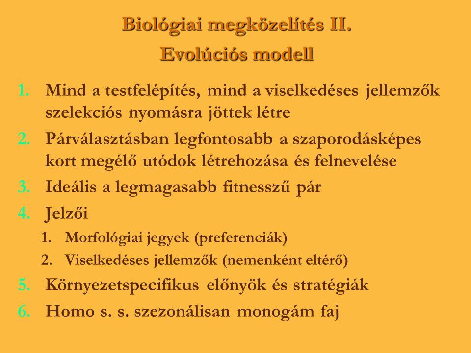 Biológiai megközelítés II. Evolúciós modell