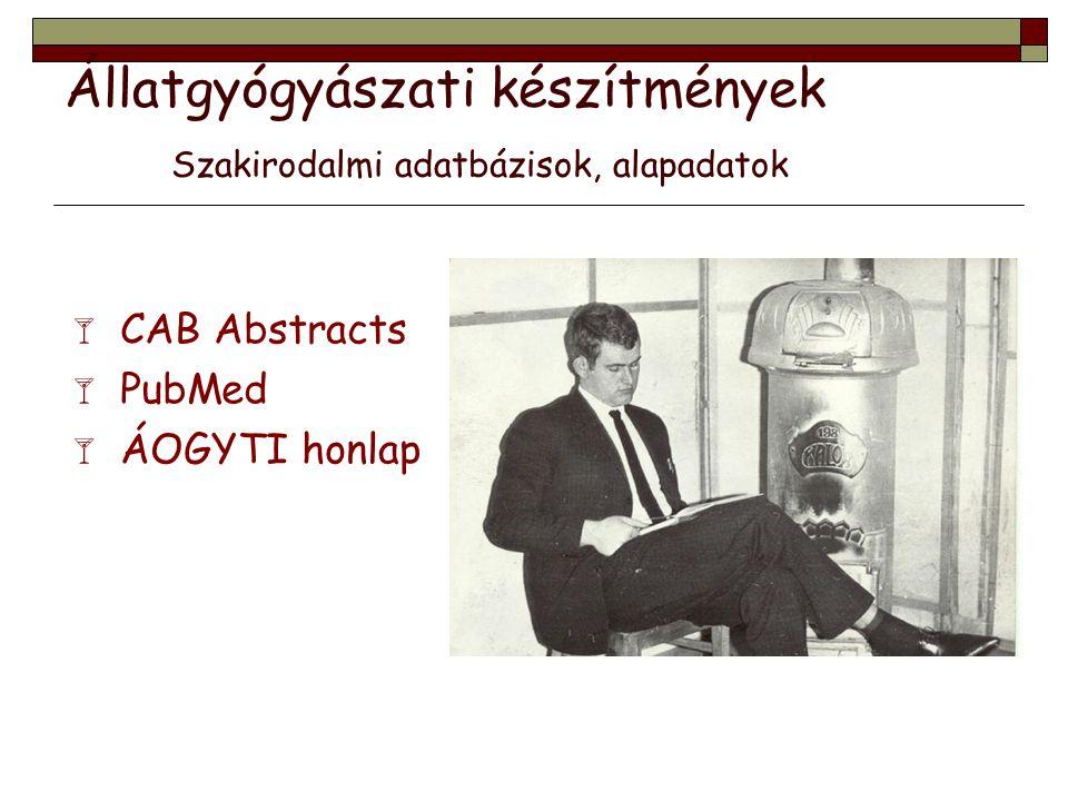 Állatgyógyászati készítmények Szakirodalmi adatbázisok, alapadatok