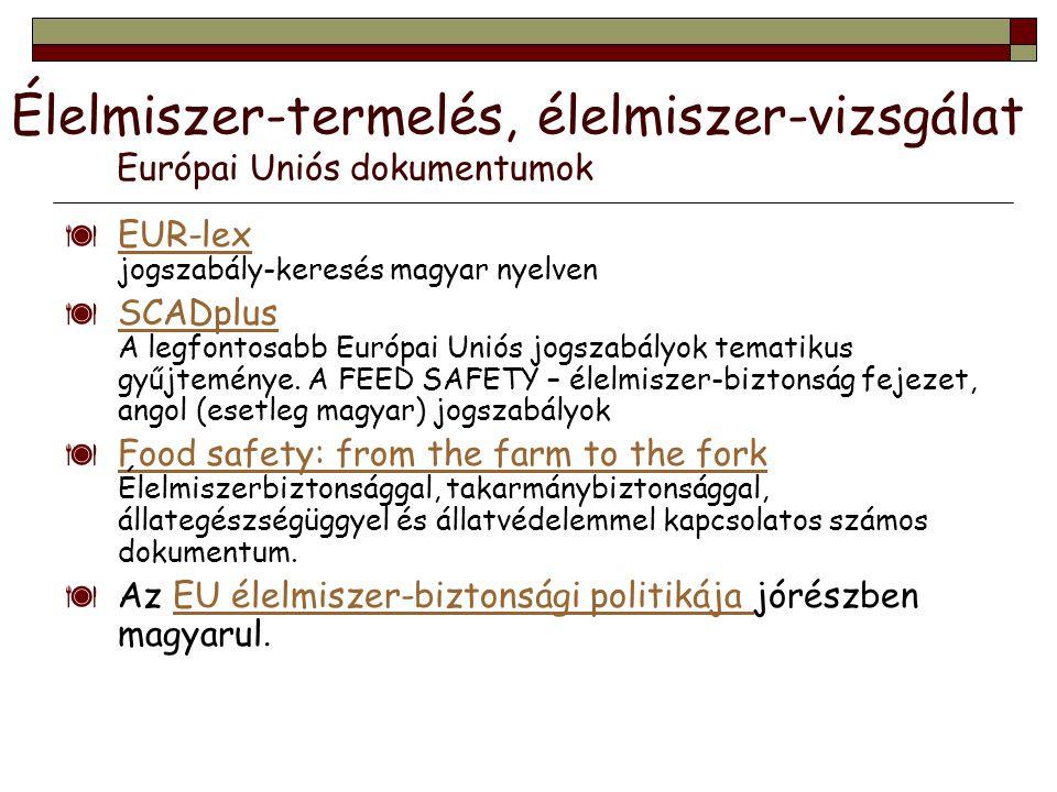 Élelmiszer-termelés, élelmiszer-vizsgálat Európai Uniós dokumentumok