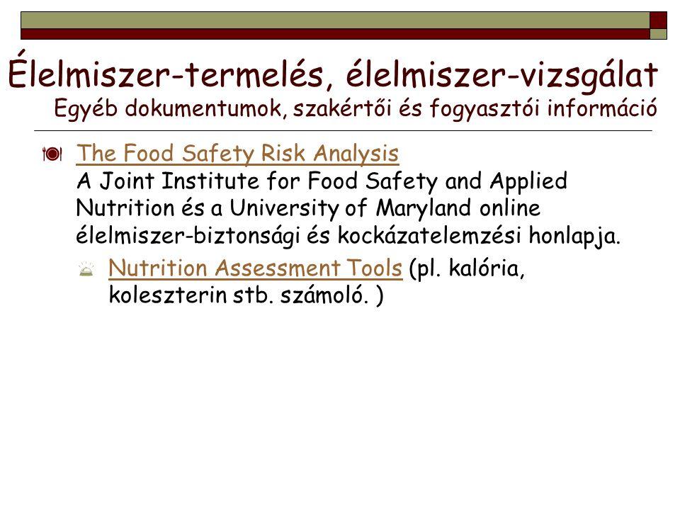 Élelmiszer-termelés, élelmiszer-vizsgálat Egyéb dokumentumok, szakértői és fogyasztói információ