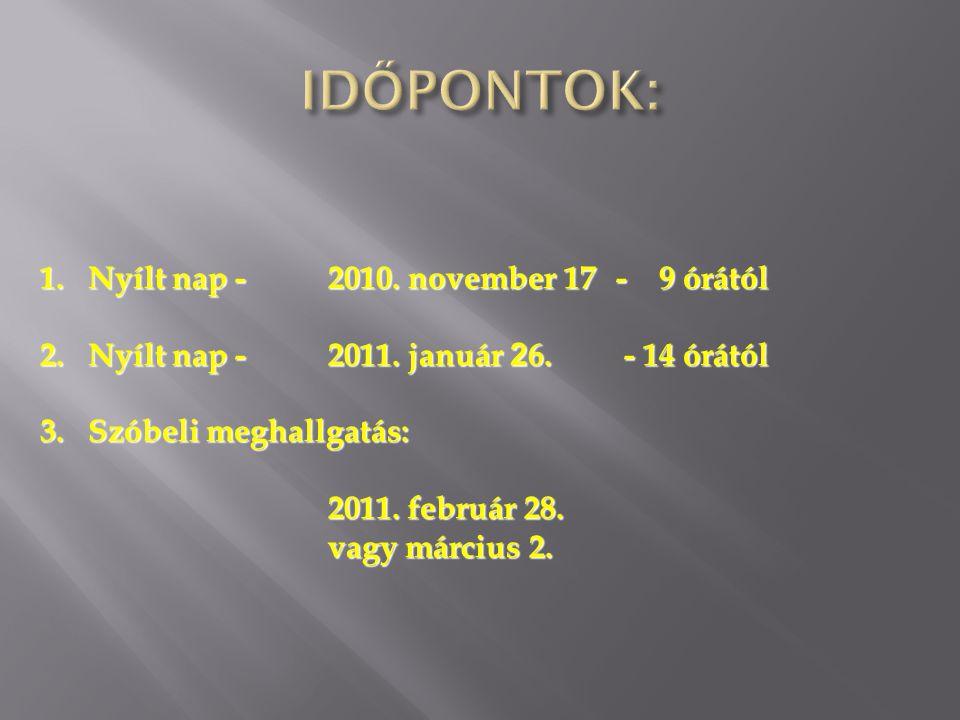 IDŐPONTOK: Nyílt nap - 2010. november 17 - 9 órától