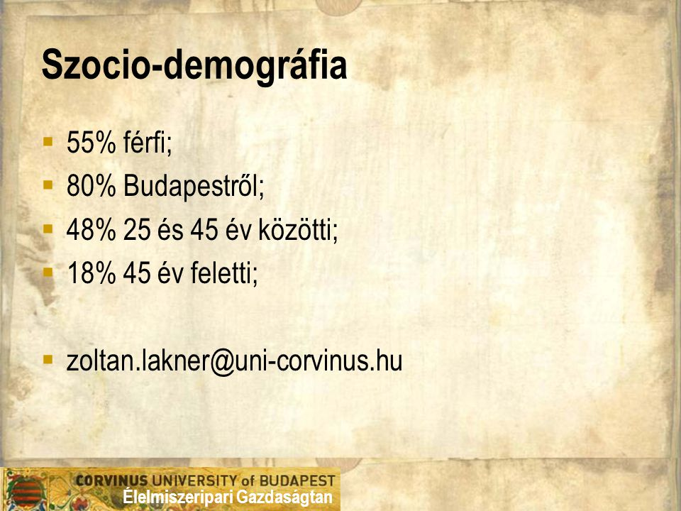 Szocio-demográfia 55% férfi; 80% Budapestről; 48% 25 és 45 év közötti;