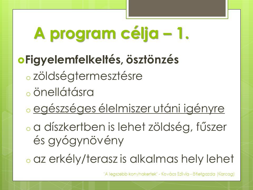A program célja – 1. Figyelemfelkeltés, ösztönzés zöldségtermesztésre