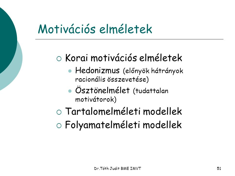 Motivációs elméletek Korai motivációs elméletek