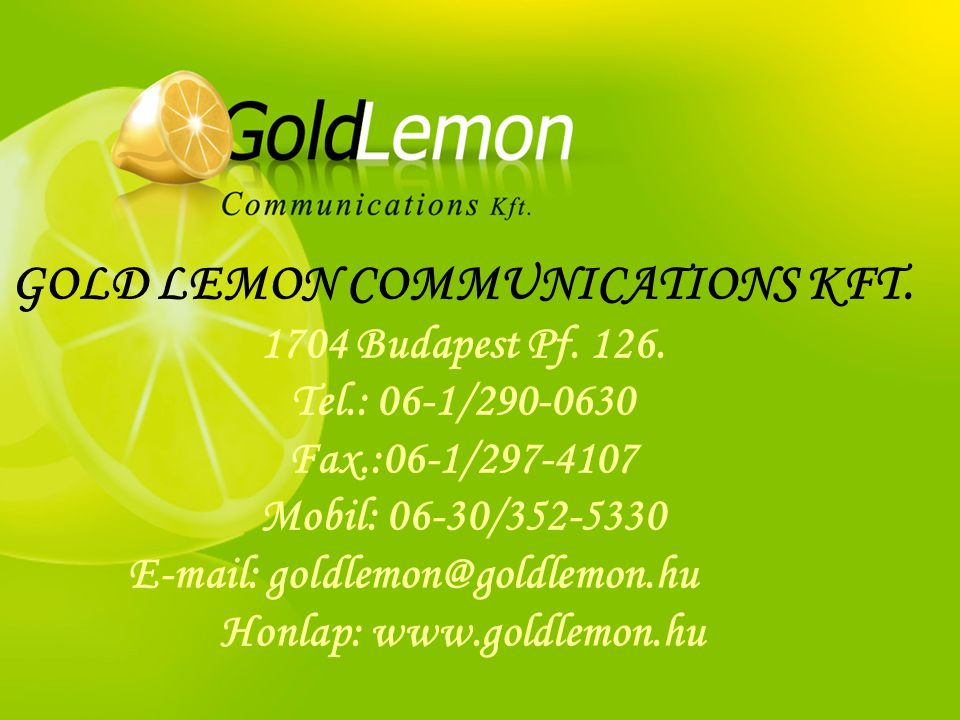 GOLD LEMON COMMUNICATIONS KFT. Honlap: www.goldlemon.hu