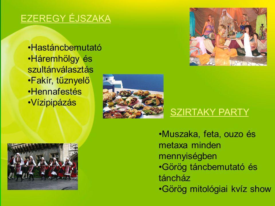 EZEREGY ÉJSZAKA SZIRTAKY PARTY Hastáncbemutató