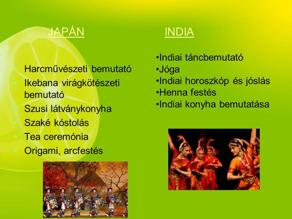 JAPÁN INDIA Indiai táncbemutató Jóga Harcművészeti bemutató