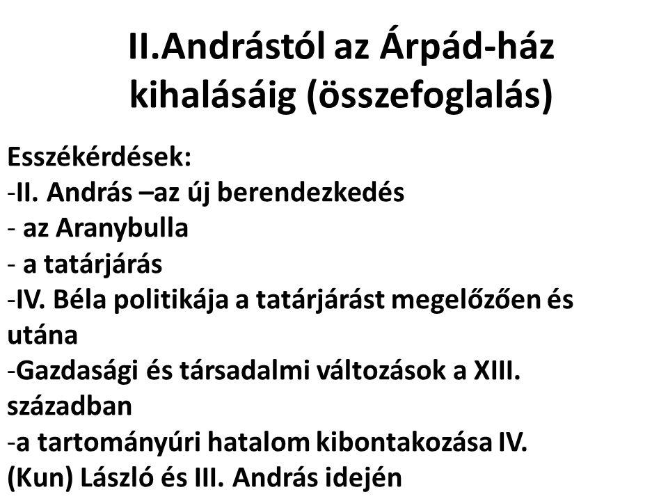 II.Andrástól az Árpád-ház kihalásáig (összefoglalás)