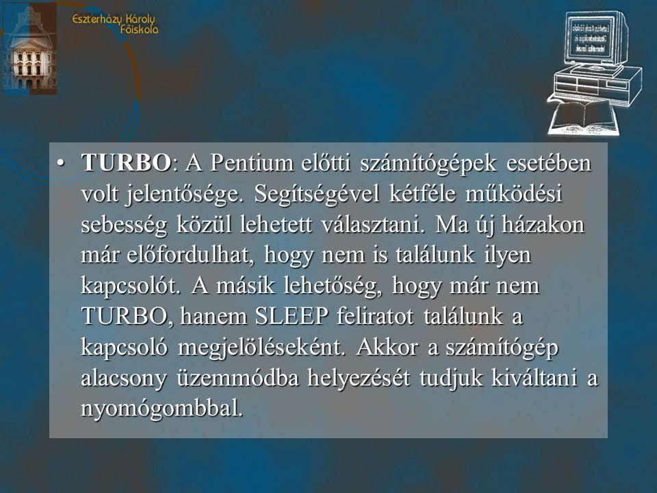 TURBO: A Pentium előtti számítógépek esetében volt jelentősége