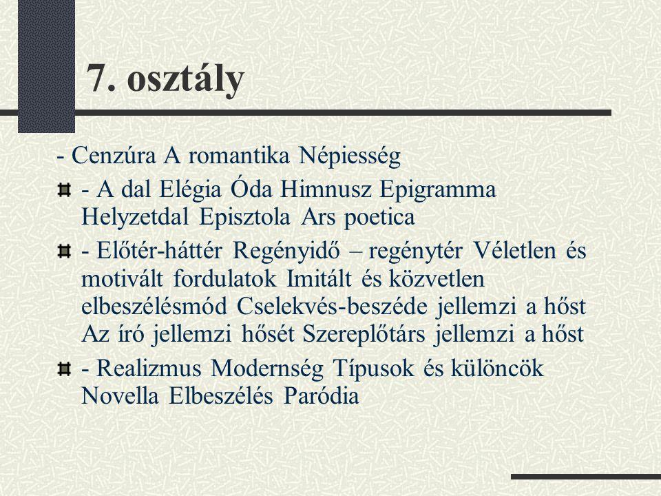 7. osztály - Cenzúra A romantika Népiesség