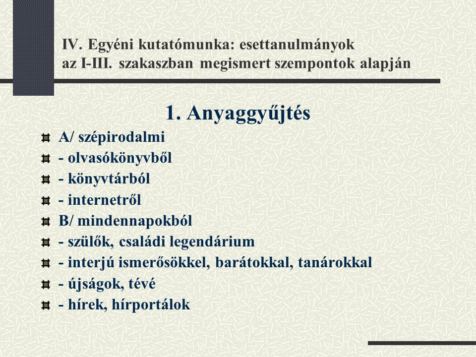 IV. Egyéni kutatómunka: esettanulmányok az I-III