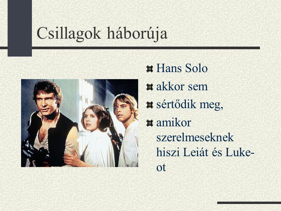 Csillagok háborúja Hans Solo akkor sem sértődik meg,