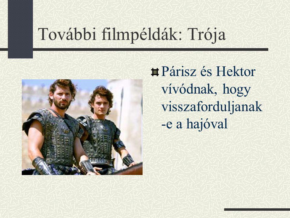 További filmpéldák: Trója