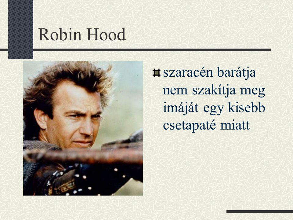 Robin Hood szaracén barátja nem szakítja meg imáját egy kisebb csetapaté miatt