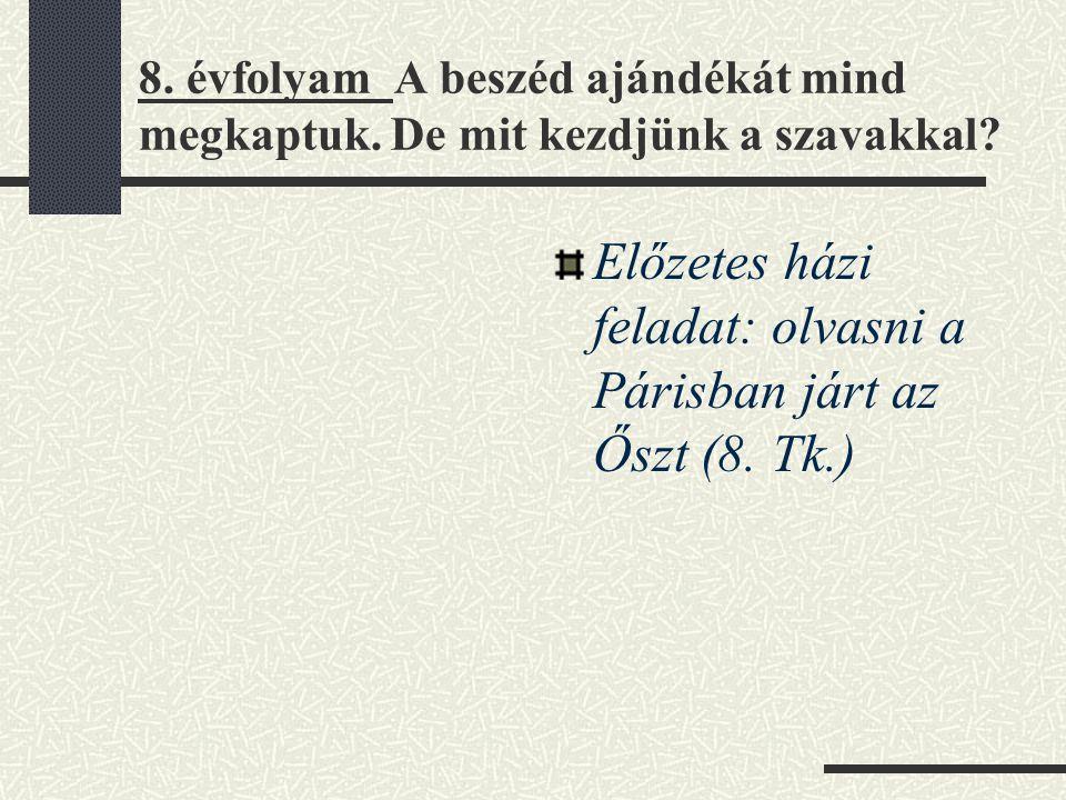 Előzetes házi feladat: olvasni a Párisban járt az Őszt (8. Tk.)
