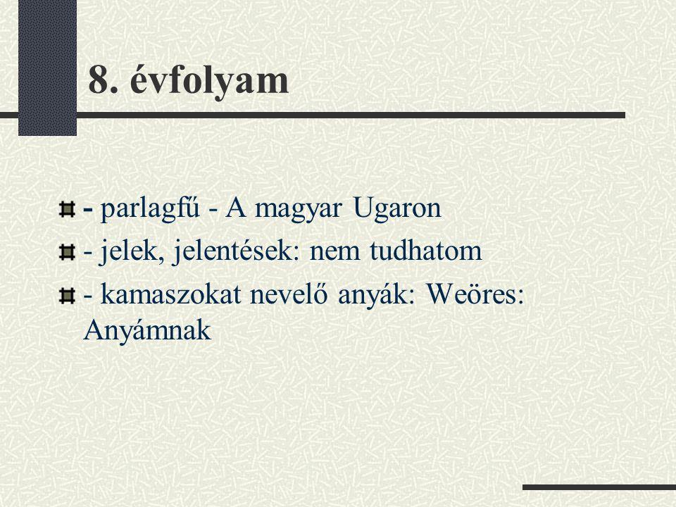 8. évfolyam - parlagfű - A magyar Ugaron