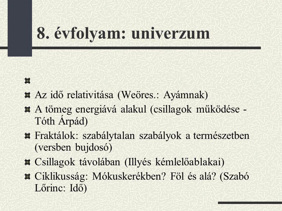8. évfolyam: univerzum Az idő relativitása (Weöres.: Ayámnak)
