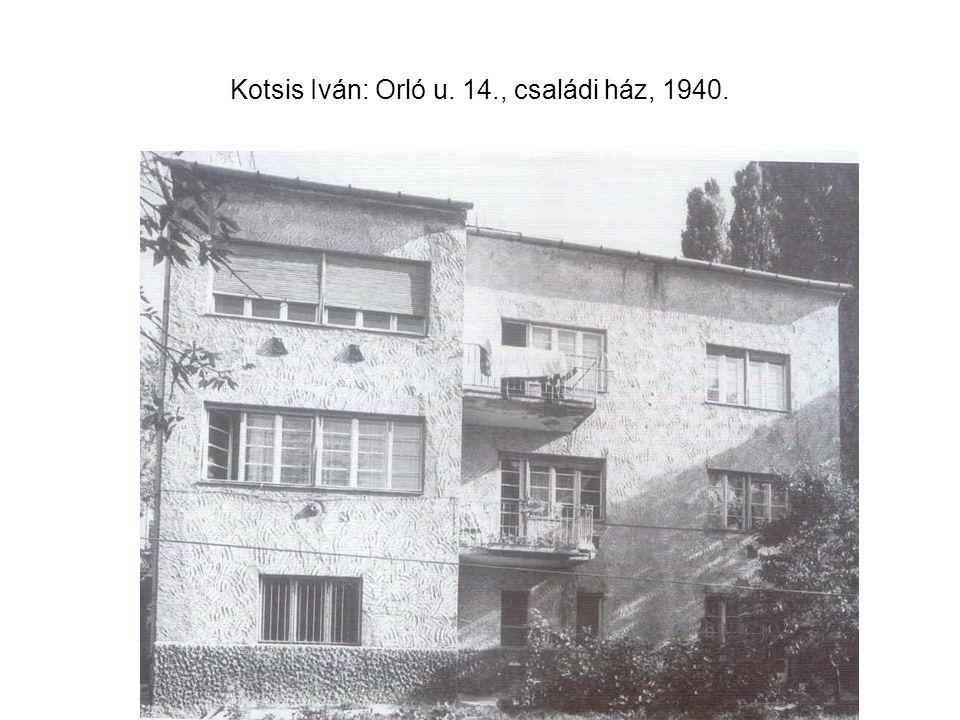 Kotsis Iván: Orló u. 14., családi ház, 1940.