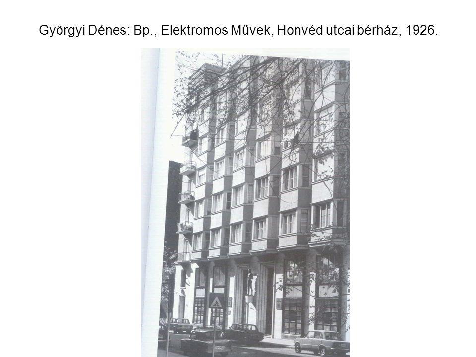 Györgyi Dénes: Bp., Elektromos Művek, Honvéd utcai bérház, 1926.