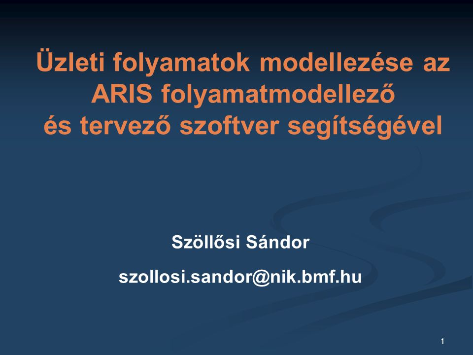 Üzleti folyamatok modellezése az ARIS folyamatmodellező és tervező szoftver segítségével
