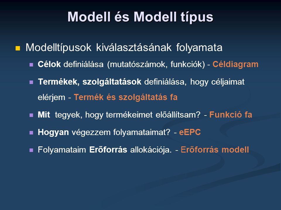 Modell és Modell típus Modelltípusok kiválasztásának folyamata
