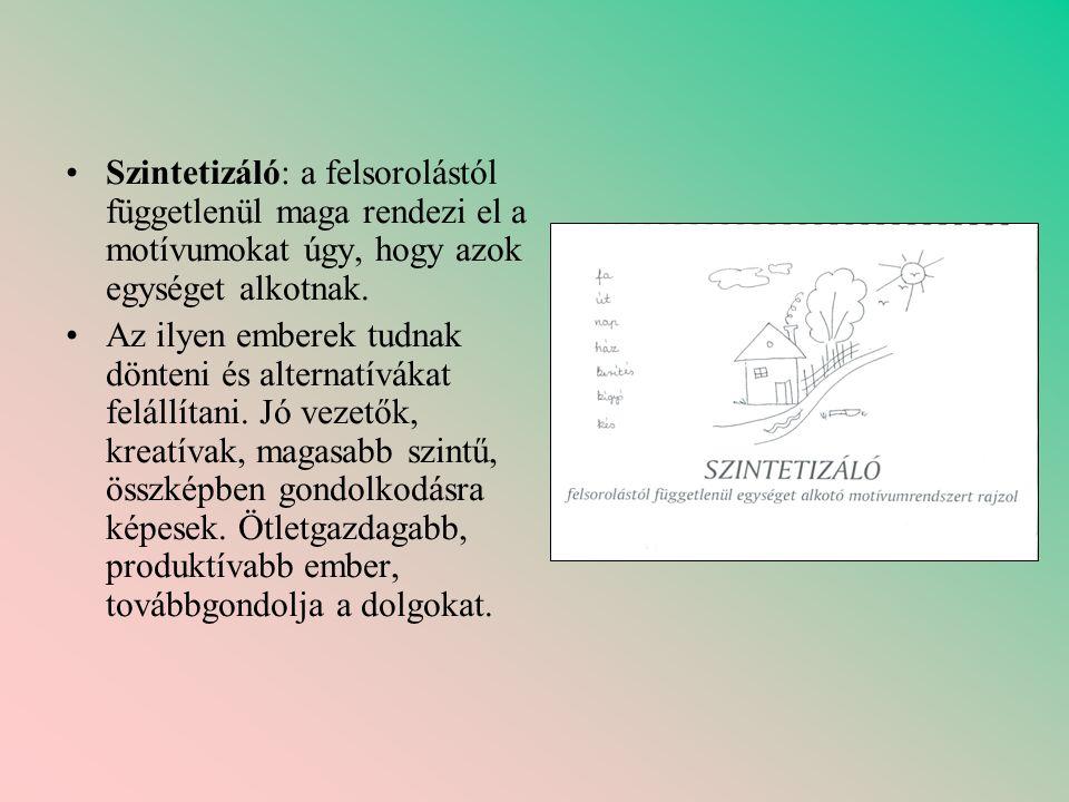 Szintetizáló: a felsorolástól függetlenül maga rendezi el a motívumokat úgy, hogy azok egységet alkotnak.