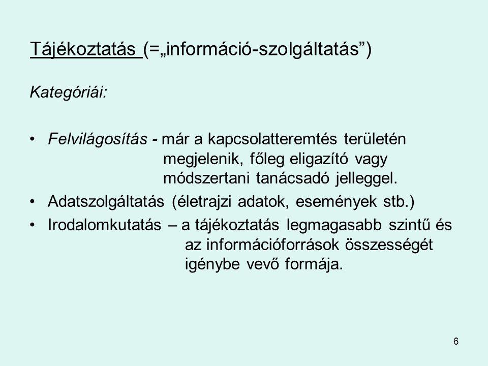 """Tájékoztatás (=""""információ-szolgáltatás )"""