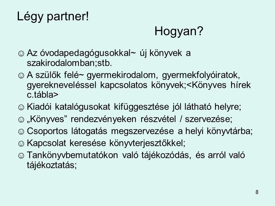 Légy partner! Hogyan Az óvodapedagógusokkal~ új könyvek a szakirodalomban;stb.