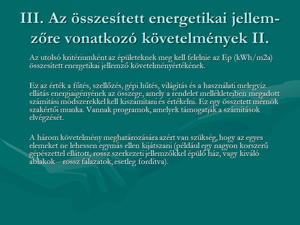 III. Az összesített energetikai jellem-zőre vonatkozó követelmények II.