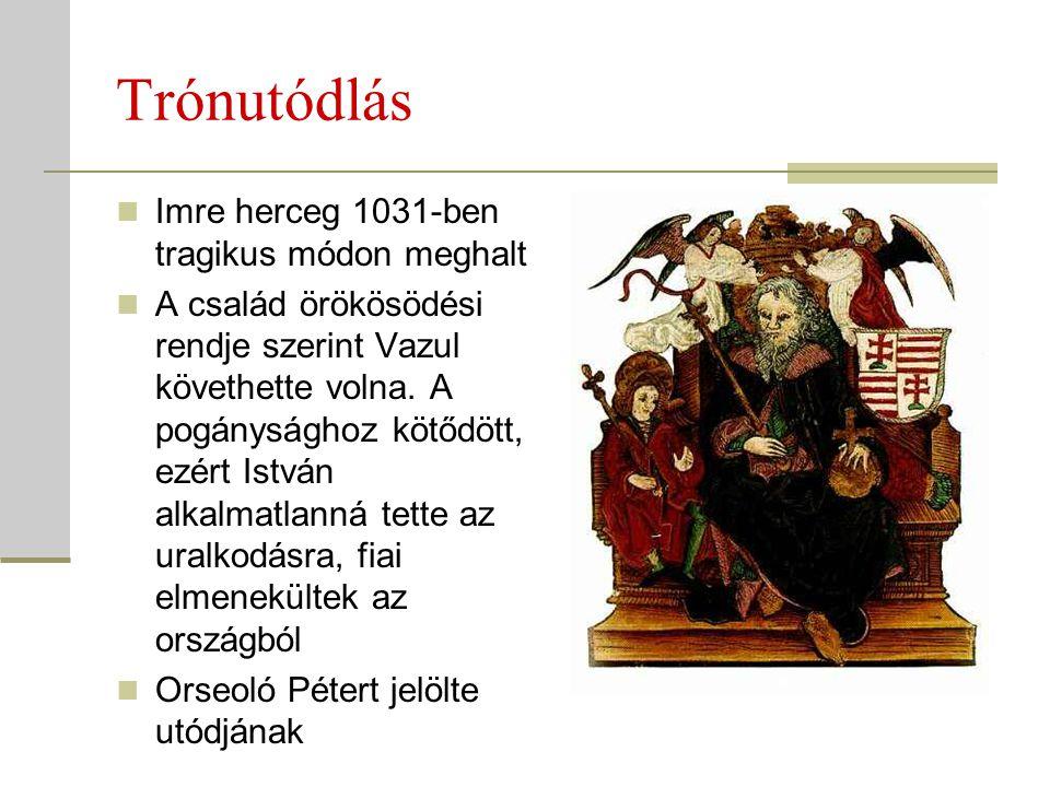 Trónutódlás Imre herceg 1031-ben tragikus módon meghalt