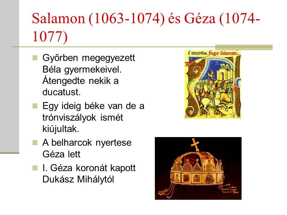 Salamon (1063-1074) és Géza (1074-1077) Győrben megegyezett Béla gyermekeivel. Átengedte nekik a ducatust.