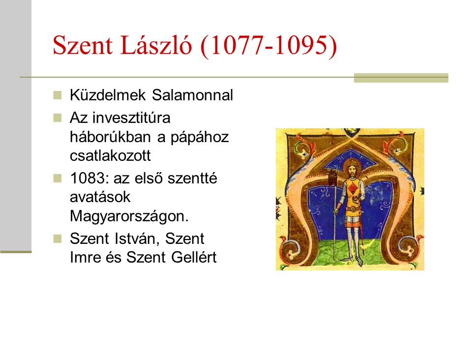 Szent László (1077-1095) Küzdelmek Salamonnal