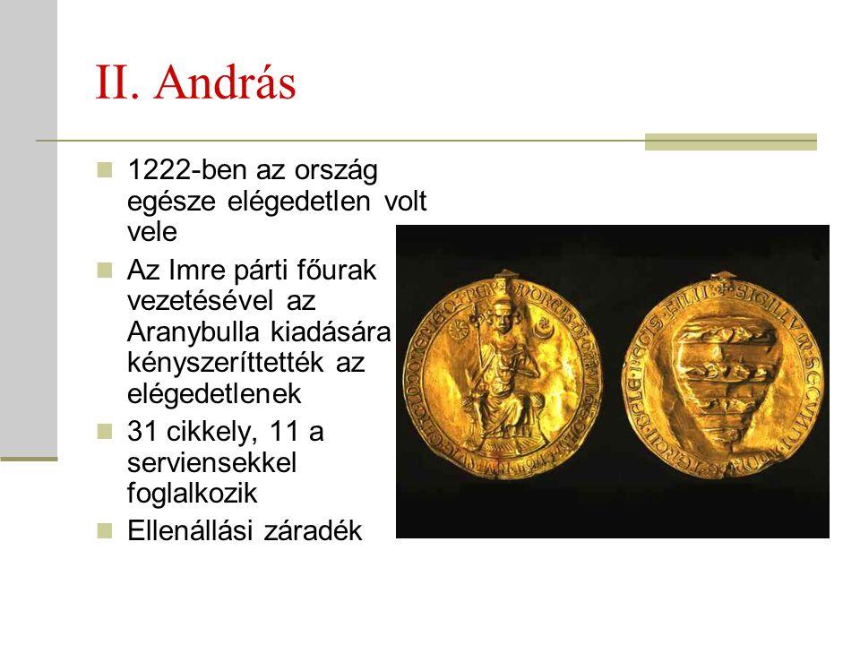 II. András 1222-ben az ország egésze elégedetlen volt vele