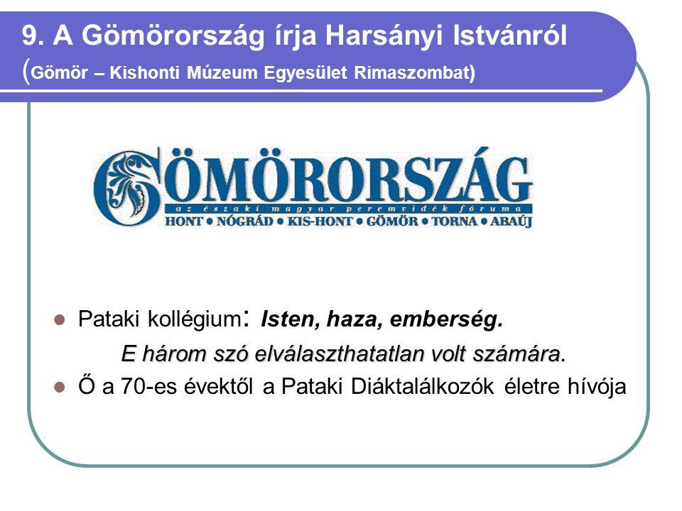 9. A Gömörország írja Harsányi Istvánról (Gömör – Kishonti Múzeum Egyesület Rimaszombat)