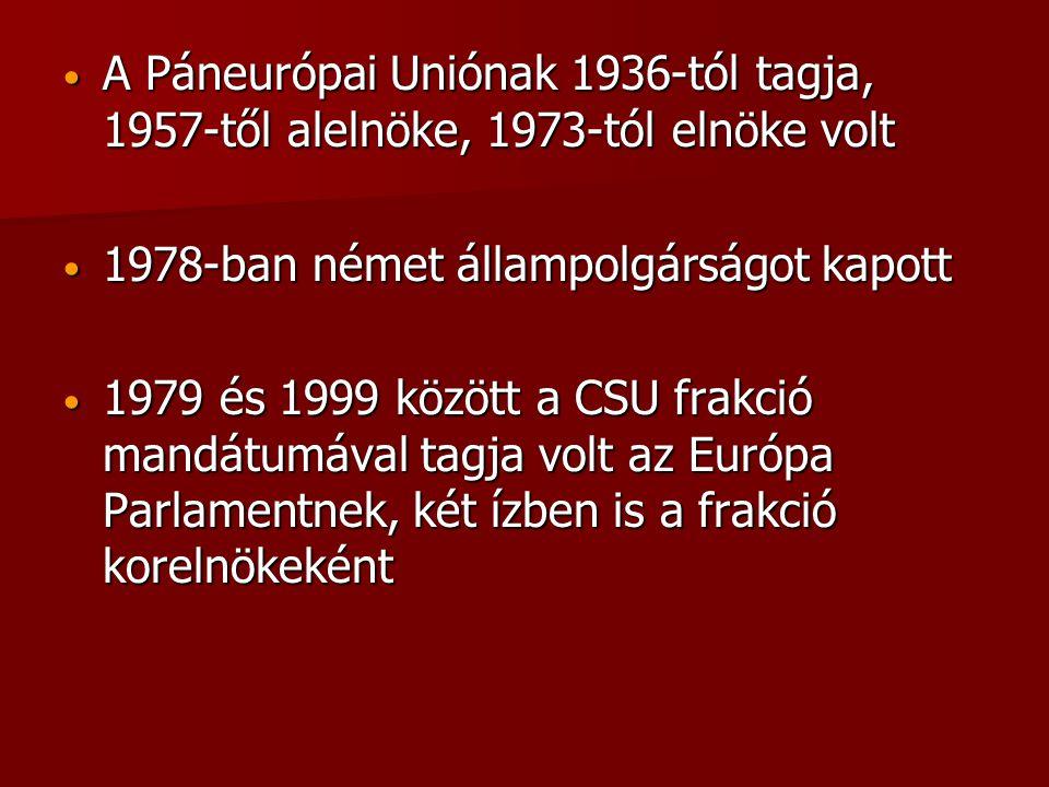 A Páneurópai Uniónak 1936-tól tagja, 1957-től alelnöke, 1973-tól elnöke volt