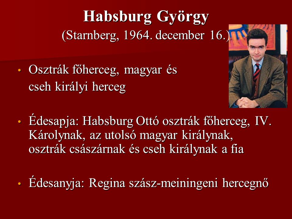 Habsburg György (Starnberg, 1964. december 16.)