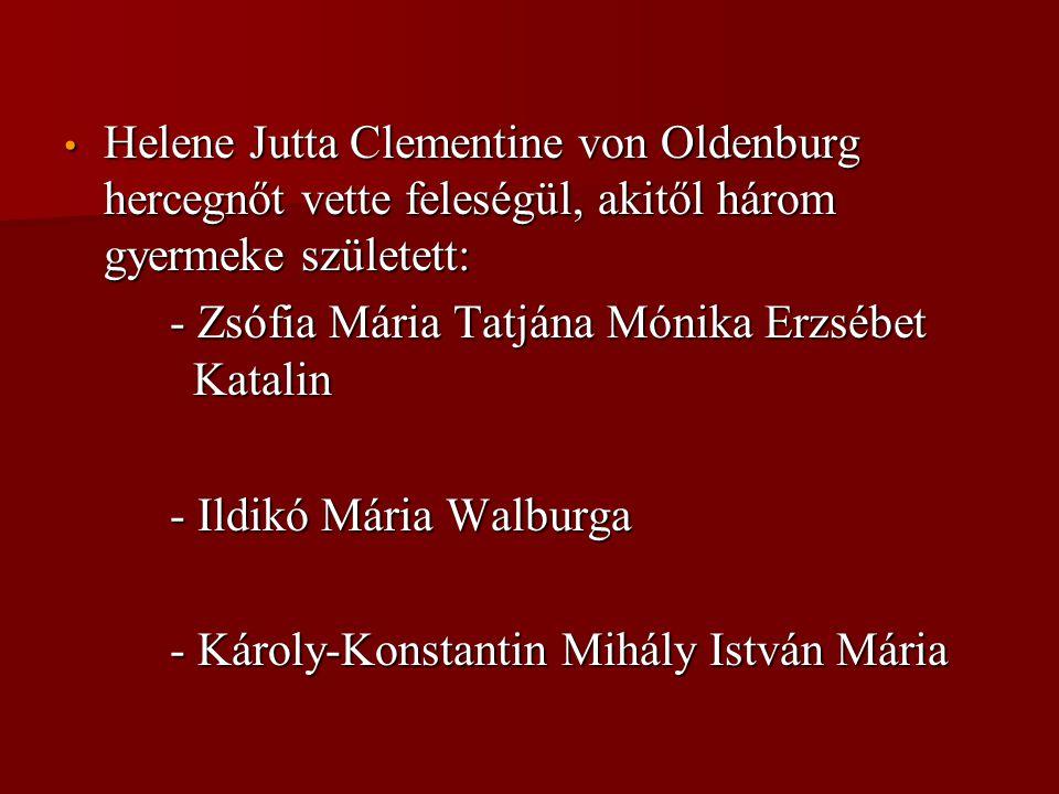 Helene Jutta Clementine von Oldenburg hercegnőt vette feleségül, akitől három gyermeke született:
