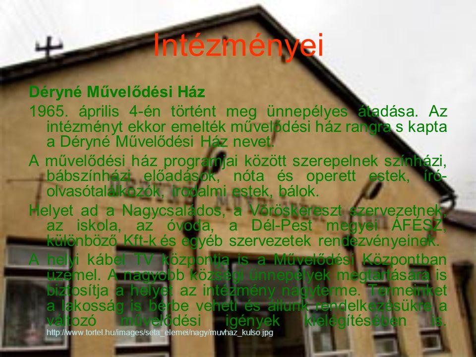 Intézményei Déryné Művelődési Ház