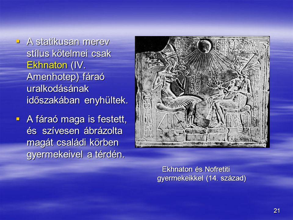 Ekhnaton és Nofretiti gyermekeikkel (14. század)