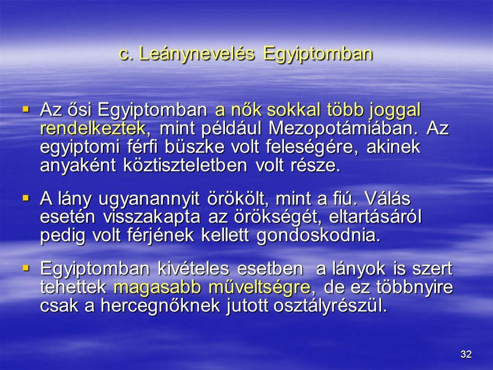 c. Leánynevelés Egyiptomban