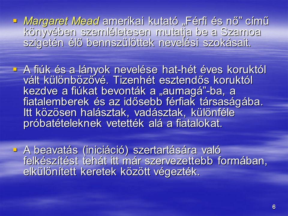 """Margaret Mead amerikai kutató """"Férfi és nő című könyvében szemléletesen mutatja be a Szamoa szigetén élő bennszülöttek nevelési szokásait."""