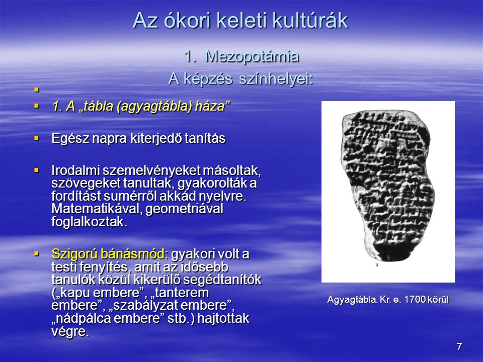 Az ókori keleti kultúrák 1. Mezopotámia A képzés színhelyei: