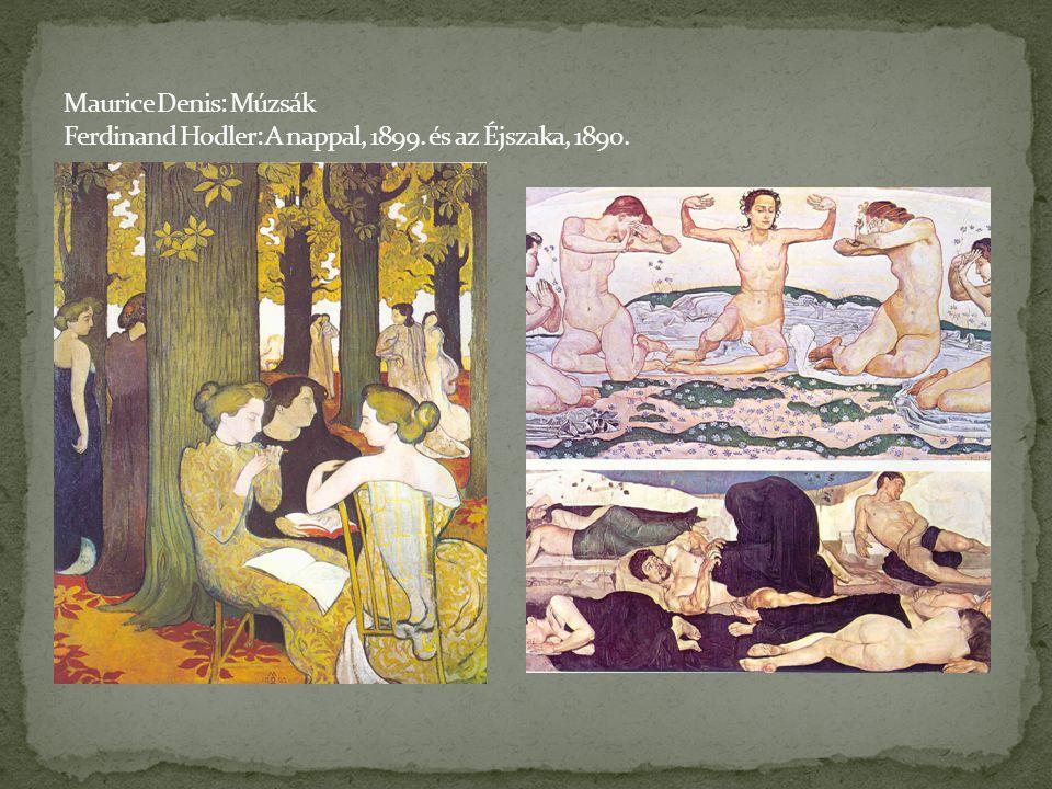 Maurice Denis: Múzsák Ferdinand Hodler: A nappal, 1899