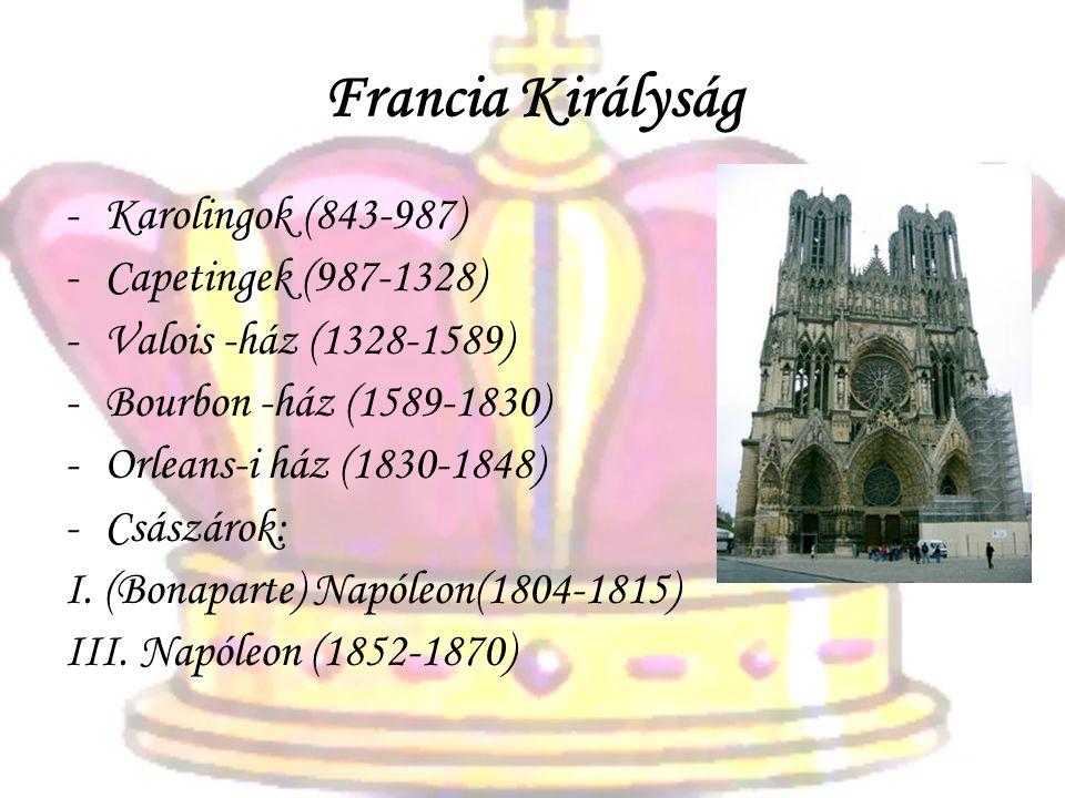 Francia Királyság Karolingok (843-987) Capetingek (987-1328)