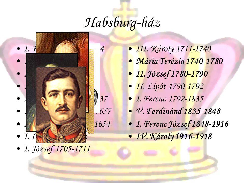 Habsburg-ház I. Ferdinánd 1526-1564 I. Miksa 1564-1576