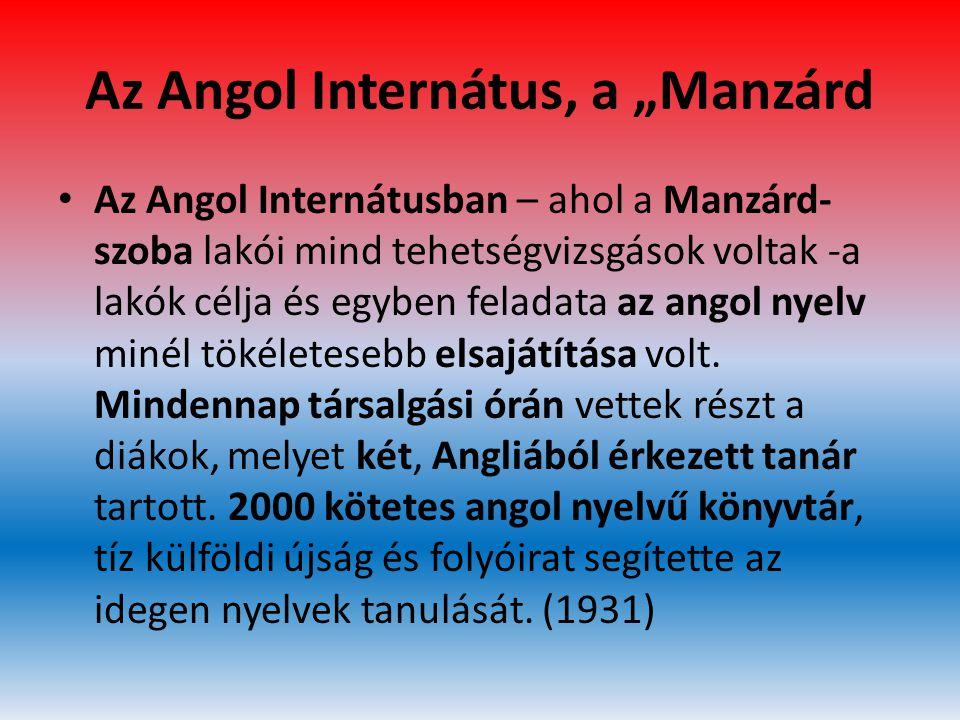 """Az Angol Internátus, a """"Manzárd"""