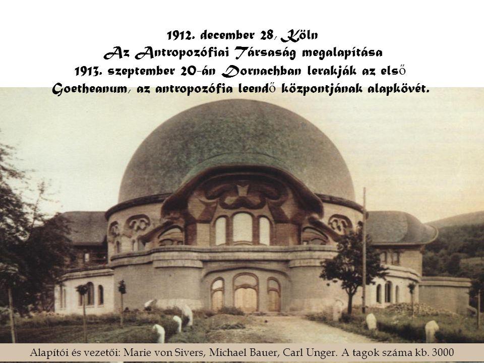 1912. december 28, Köln Az Antropozófiai Társaság megalapítása 1913