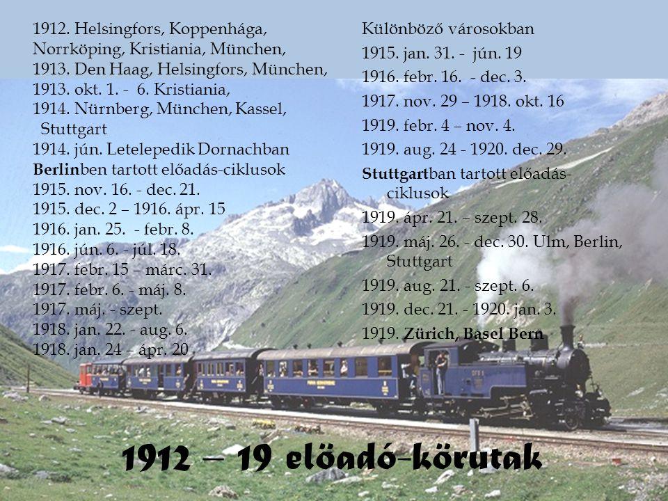 1912 – 19 elöadó-körutak 1912. Helsingfors, Koppenhága,