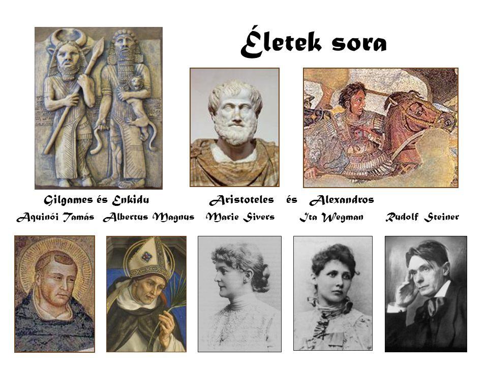 Életek sora Gilgames és Enkidu Aristoteles és Alexandros